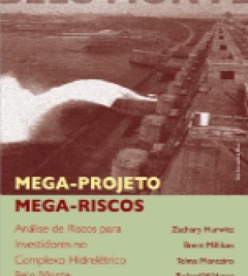 Mega projeto mega riscos